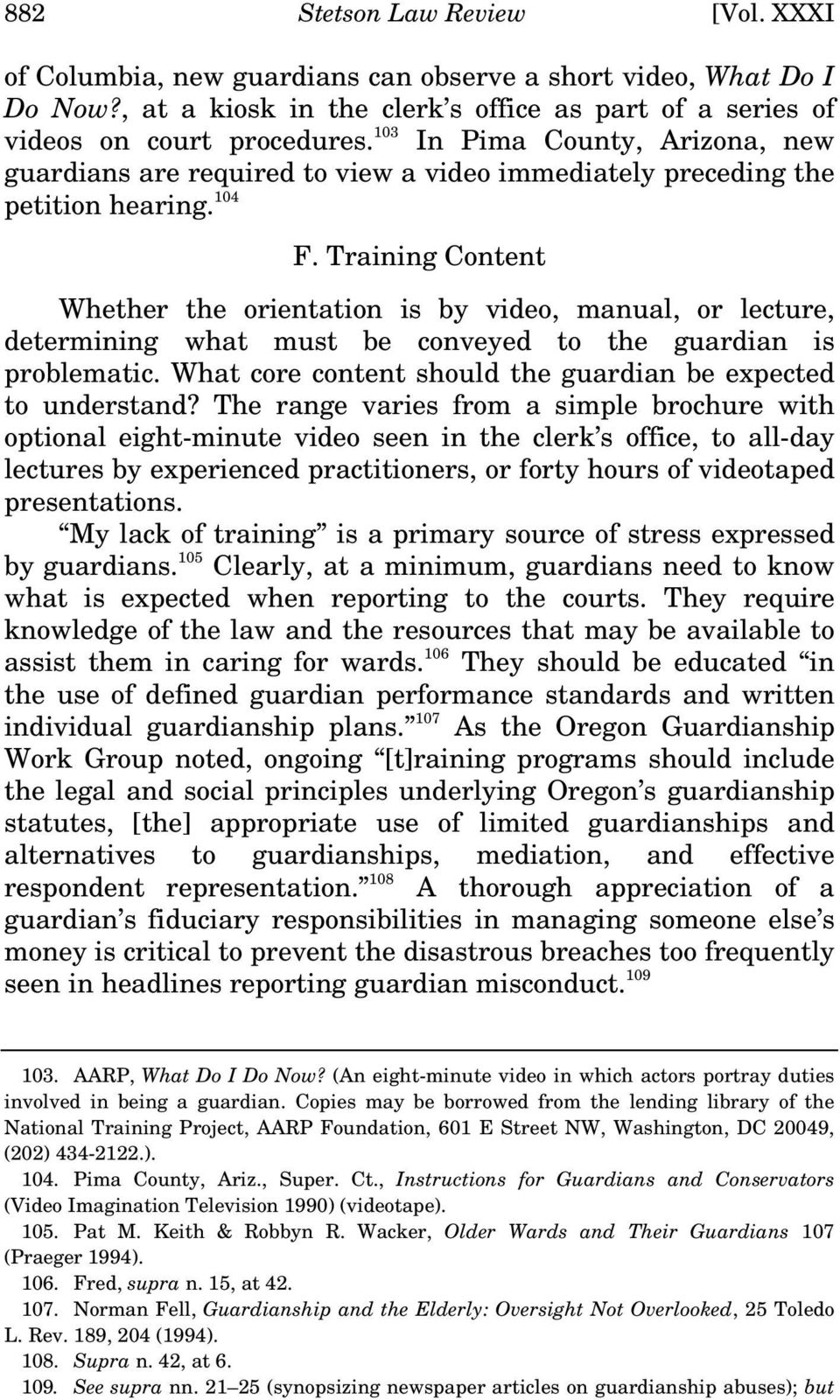 Training Content Whether the orientation is by video, manual, or lecture, determining what must be conveyed to the guardian is problematic.