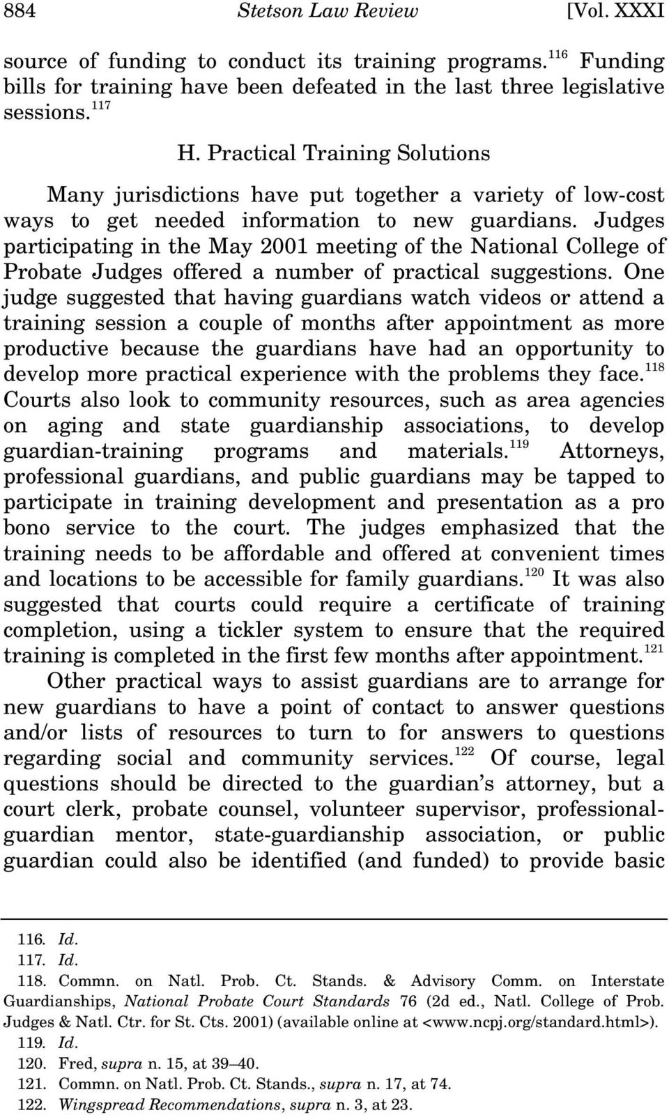 Judges participating in the May 2001 meeting of the National College of Probate Judges offered a number of practical suggestions.