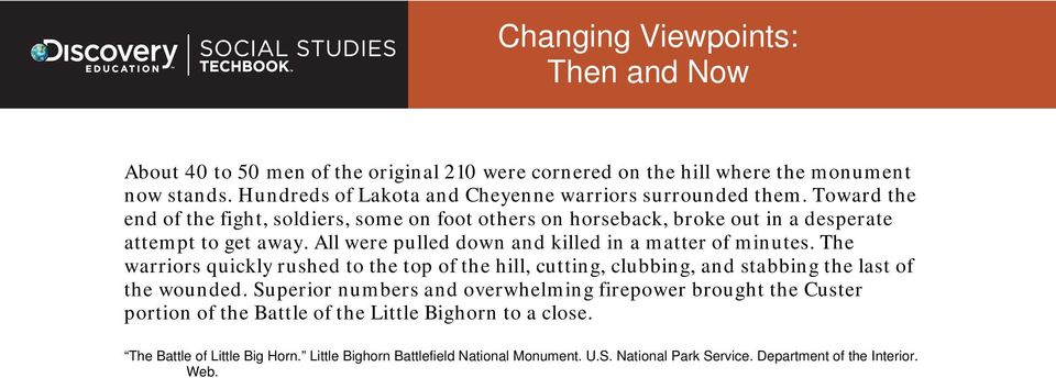 The warriors quickly rushed to the top of the hill, cutting, clubbing, and stabbing the last of the wounded.