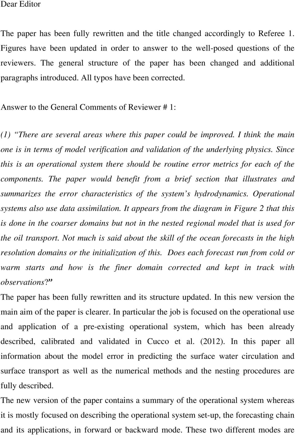 Answer to the General Comments of Reviewer # 1: (1) There are several areas where this paper could be improved.