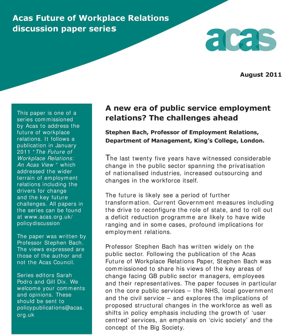 challenges. All papers in the series can be found at www.acas.org.uk/ policydiscussion The paper was written by Professor Stephen Bach.