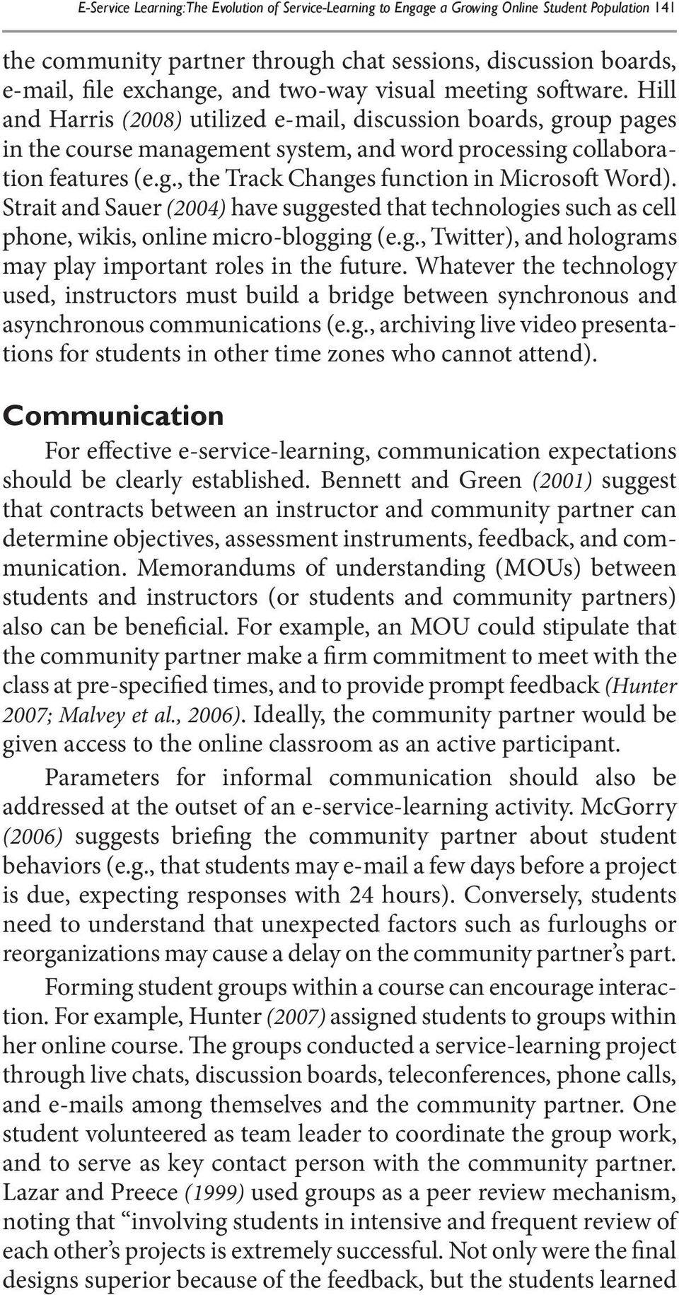 Strait and Sauer (2004) have suggested that technologies such as cell phone, wikis, online micro-blogging (e.g., Twitter), and holograms may play important roles in the future.