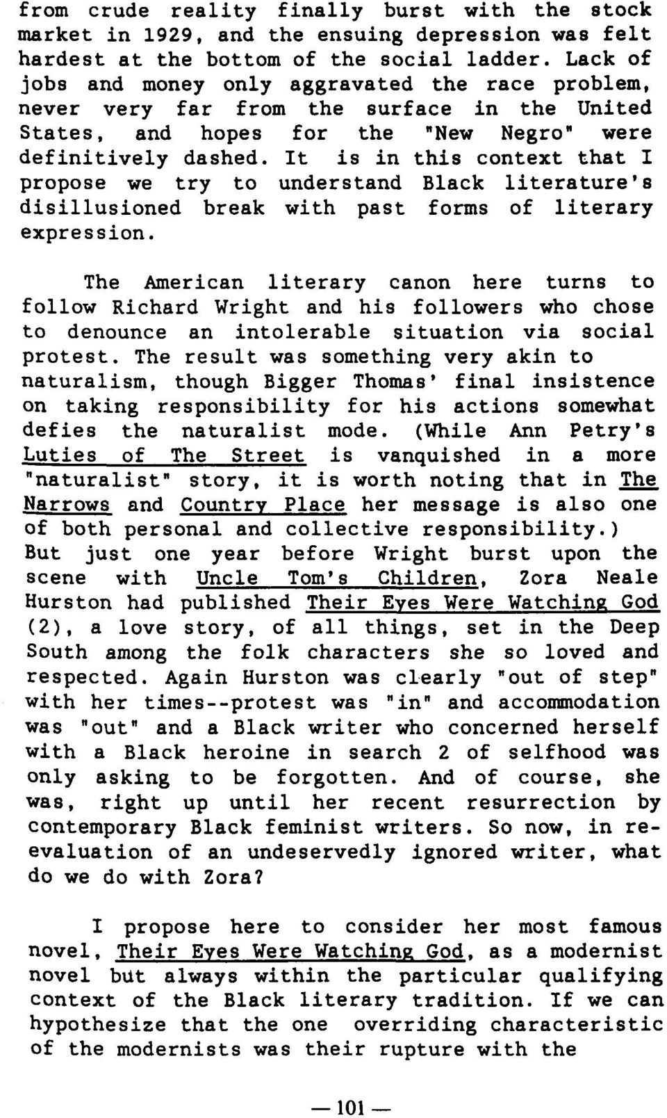 It is in this context that I propose we try to understand Black literature's disillusioned break with past forms of literary expression.