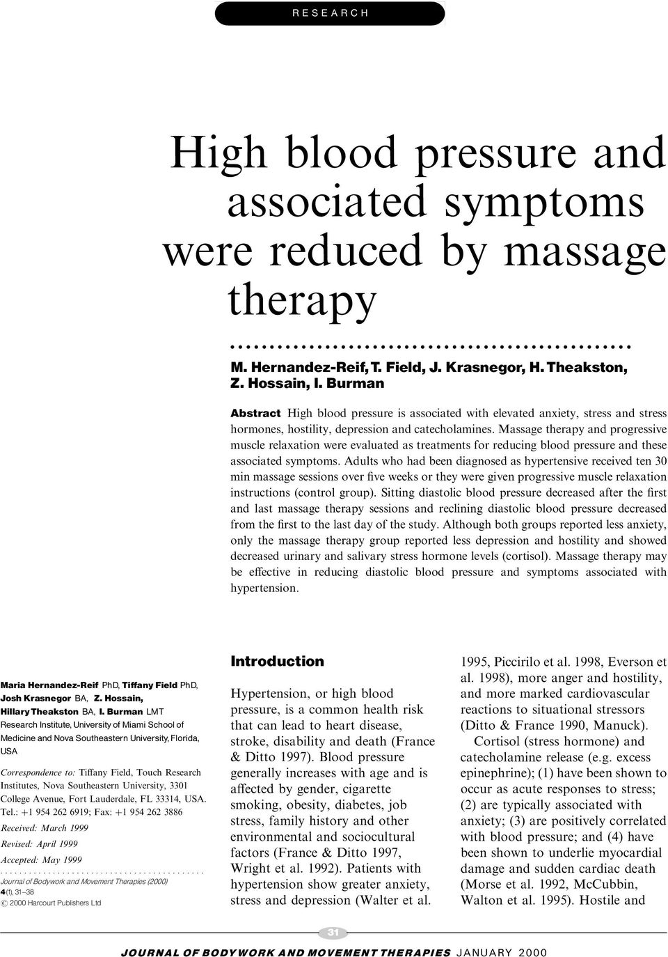 Massage therapy and progressive muscle relaxation were evaluated as treatments for reducing blood pressure and these associated symptoms.