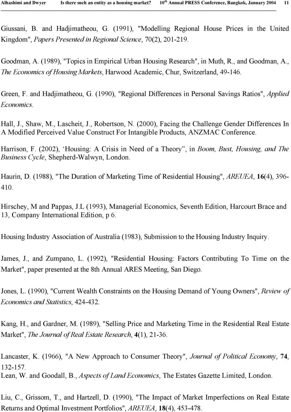 "(1990), ""Regional Differences in Personal Savings Ratios"", Applied Economics. Hall, J., Shaw, M., Lascheit, J., Robertson, N."