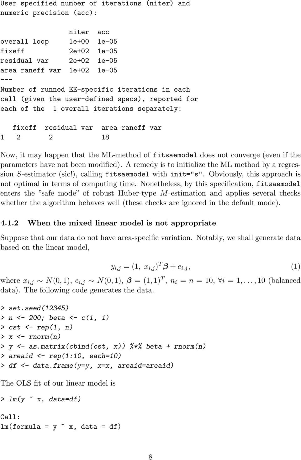 ML-method of fitsaemodel does not converge (even if the parameters have not been modified). A remedy is to initialize the ML method by a regression S-estimator (sic!