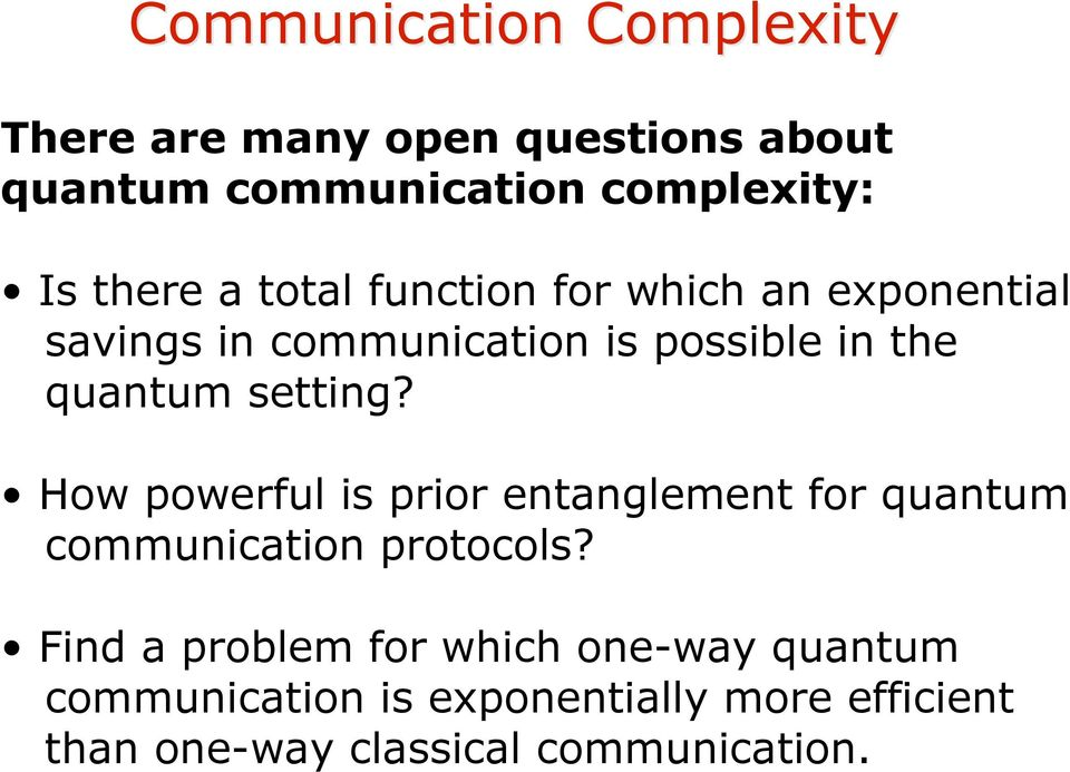setting? How powerful is prior entanglement for quantum communication protocols?