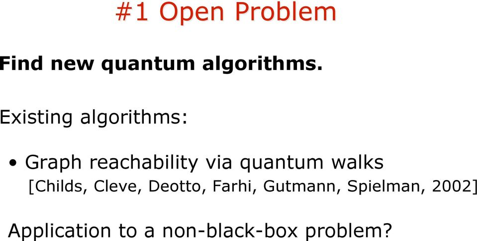 quantum walks [Childs, Cleve, Deotto, Farhi,