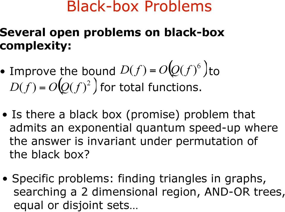 Is there a black box (promise) problem that admits an exponential quantum speed-up where the answer is