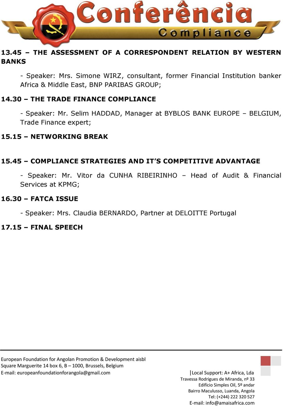 30 THE TRADE FINANCE COMPLIANCE - Speaker: Mr. Selim HADDAD, Manager at BYBLOS BANK EUROPE BELGIUM, Trade Finance expert; 15.