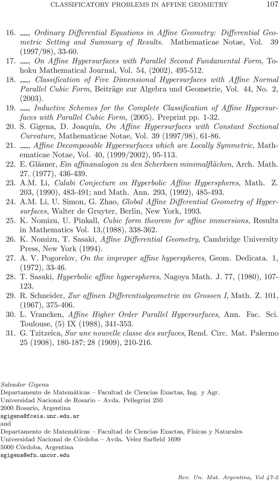 , Classification of Five Dimensional Hypersurfaces with Affine Normal Parallel Cubic Form, Beiträge zur Algebra und Geometrie, Vol. 44, No. 2, (2003). 19.