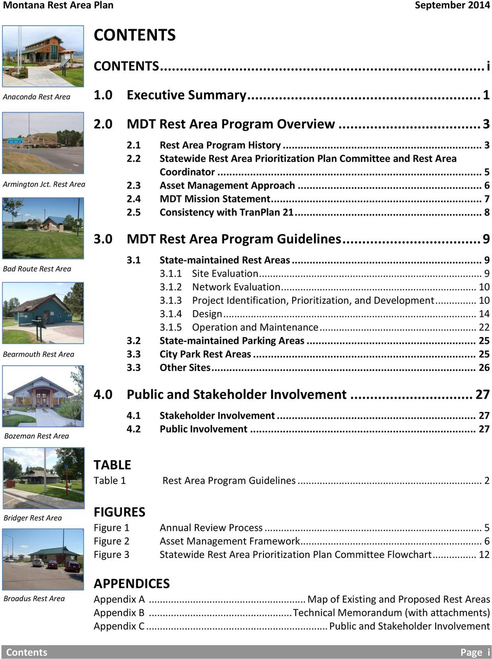 .. 7 Consistency with TranPlan 21... 8 3.0 MDT Rest Area Program Guidelines... 9 3.1 State-maintained Rest Areas... 9 3.1.1 Site Evaluation... 9 3.1.2 Network Evaluation... 10 3.1.3 Project Identification, Prioritization, and Development.