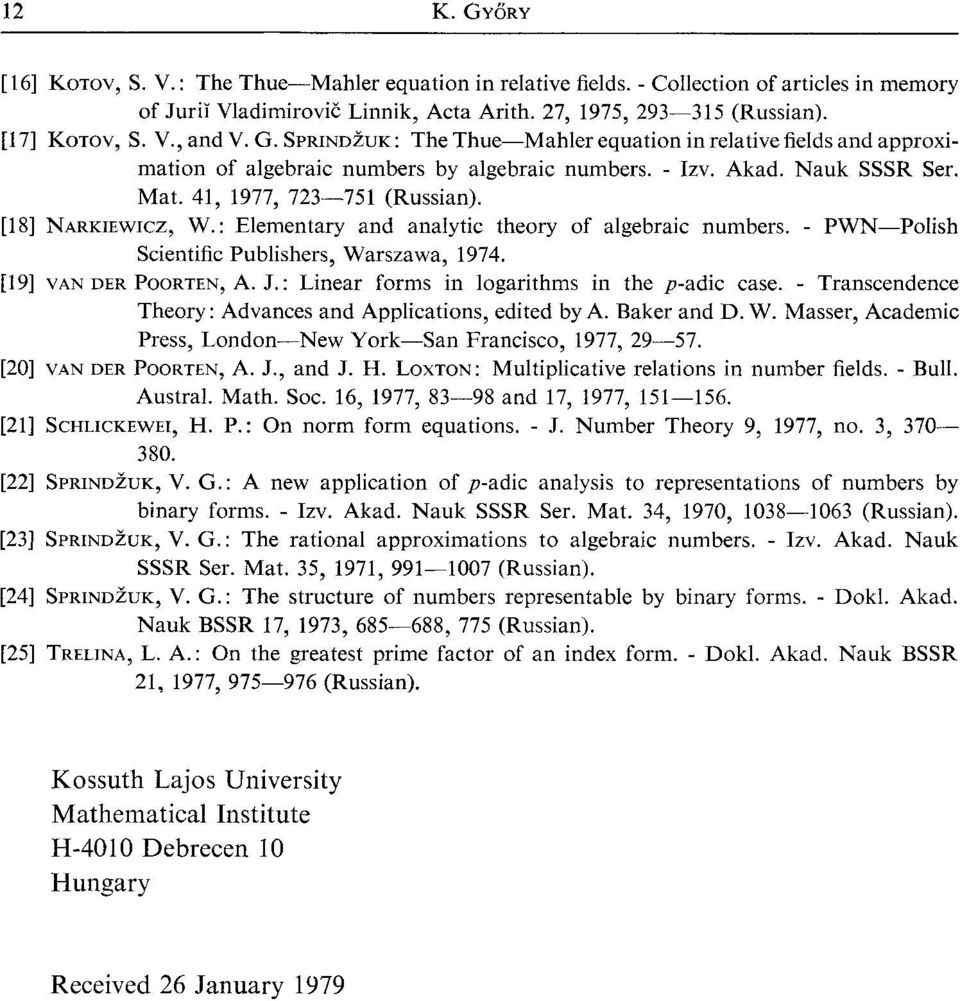 : Elementary and analytic theory of algebraic numbers. - PWN-Polish Scientific Publishers, Warszawa, 197 4. [19] vlnornpoontrn, A. J.: Linear forms in logarithms in the p-adic case.