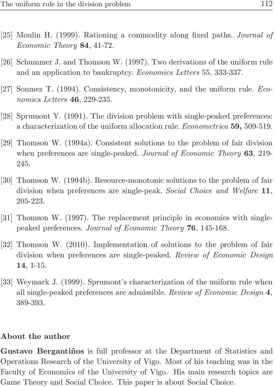 Economics Letters 46, 229-235. [28] Sprumont Y. (1991). The division problem with single-peaked preferences: a characterization of the uniform allocation rule. Econometrica 59, 509-519.