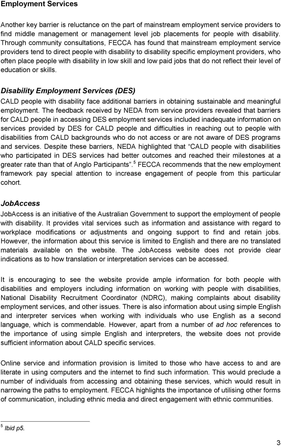 with disability in low skill and low paid jobs that do not reflect their level of education or skills.