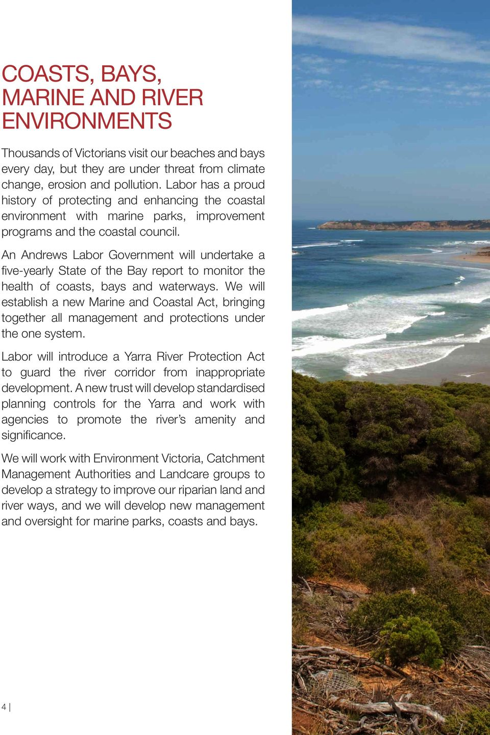 An Andrews Labor Government will undertake a five-yearly State of the Bay report to monitor the health of coasts, bays and waterways.