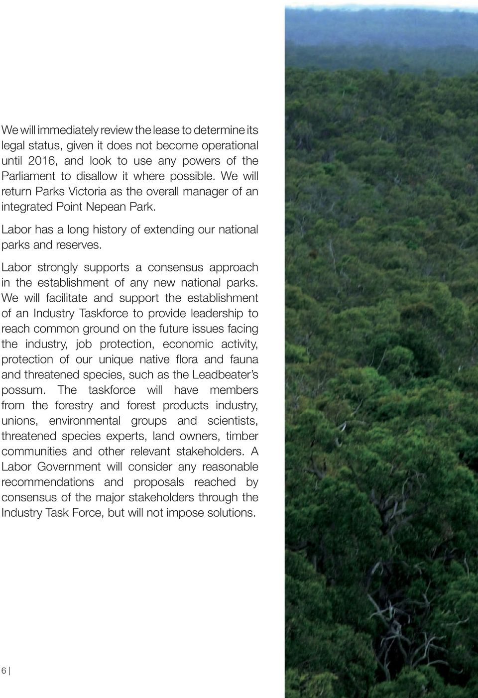 Labor strongly supports a consensus approach in the establishment of any new national parks.