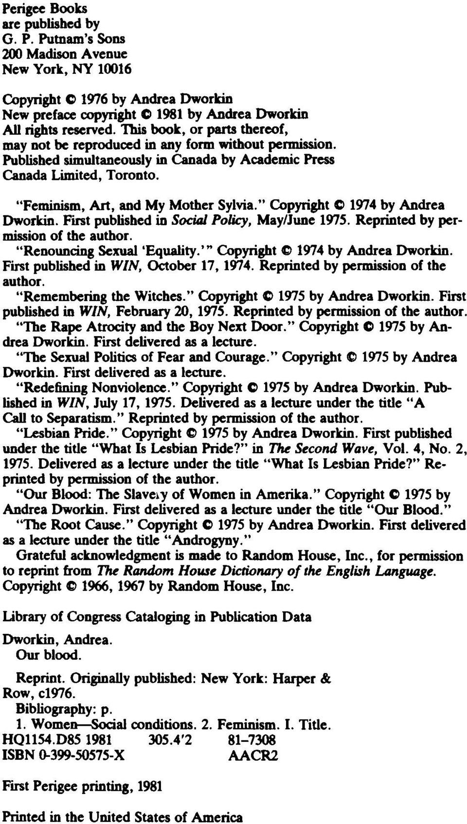 *' Copyright Q 1974 by Andrea Dworkin. First published in Social Policy, May/June 1975. Reprinted by permission of the author. Renouncing Sexual Equality. Copyright 1974 by Andrea Dworkin.