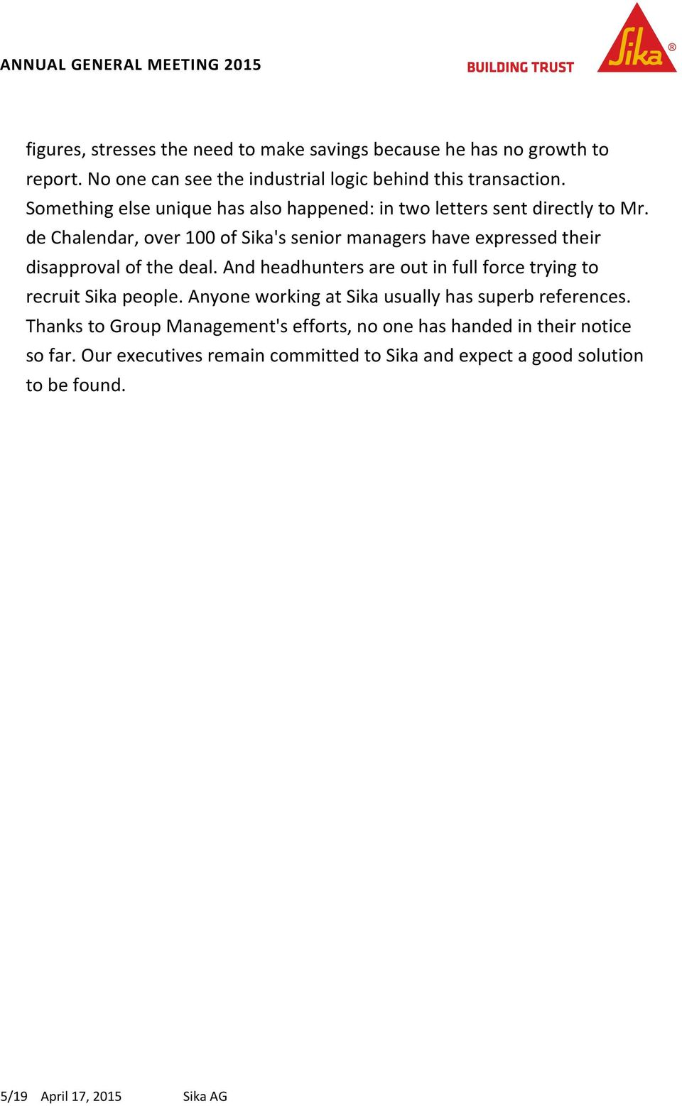 de Chalendar, over 100 of Sika's senior managers have expressed their disapproval of the deal.