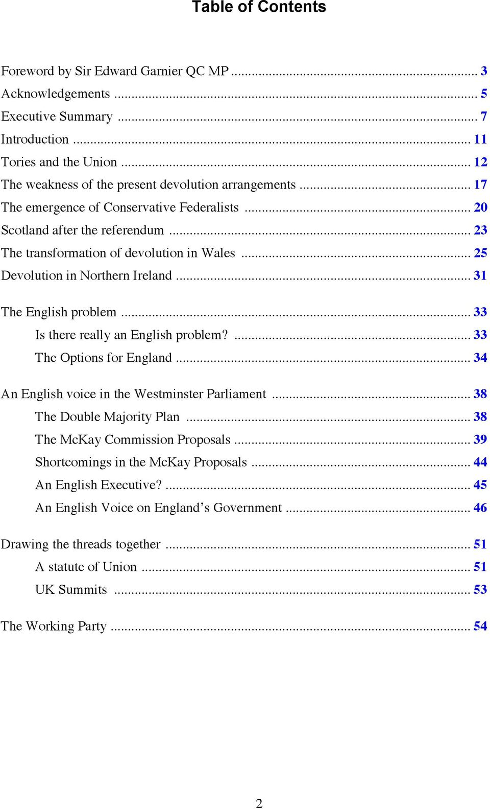 .. 25 Devolution in Northern Ireland... 31 The English problem... 33 Is there really an English problem?... 33 The Options for England... 34 An English voice in the Westminster Parliament.