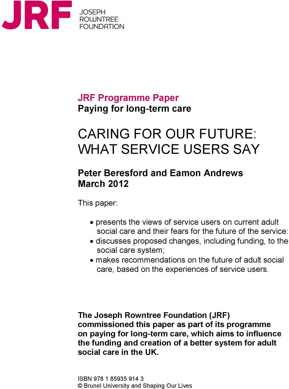 on the future of adult social care, based on the experiences of service users.