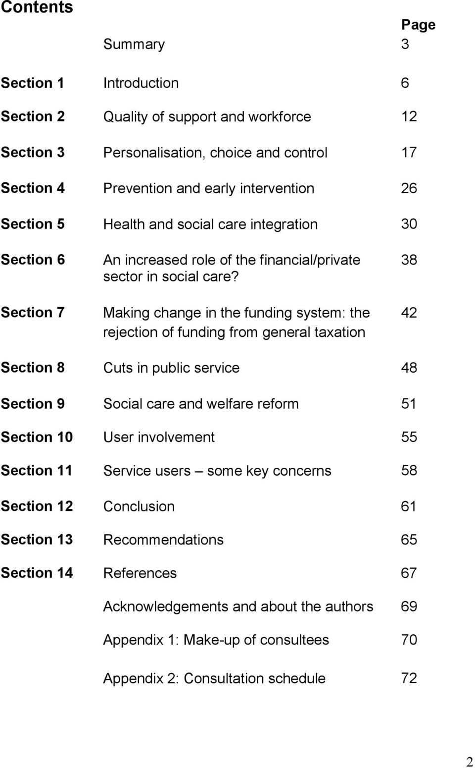 Making change in the funding system: the rejection of funding from general taxation 38 42 Section 8 Cuts in public service 48 Section 9 Social care and welfare reform 51 Section 10 User