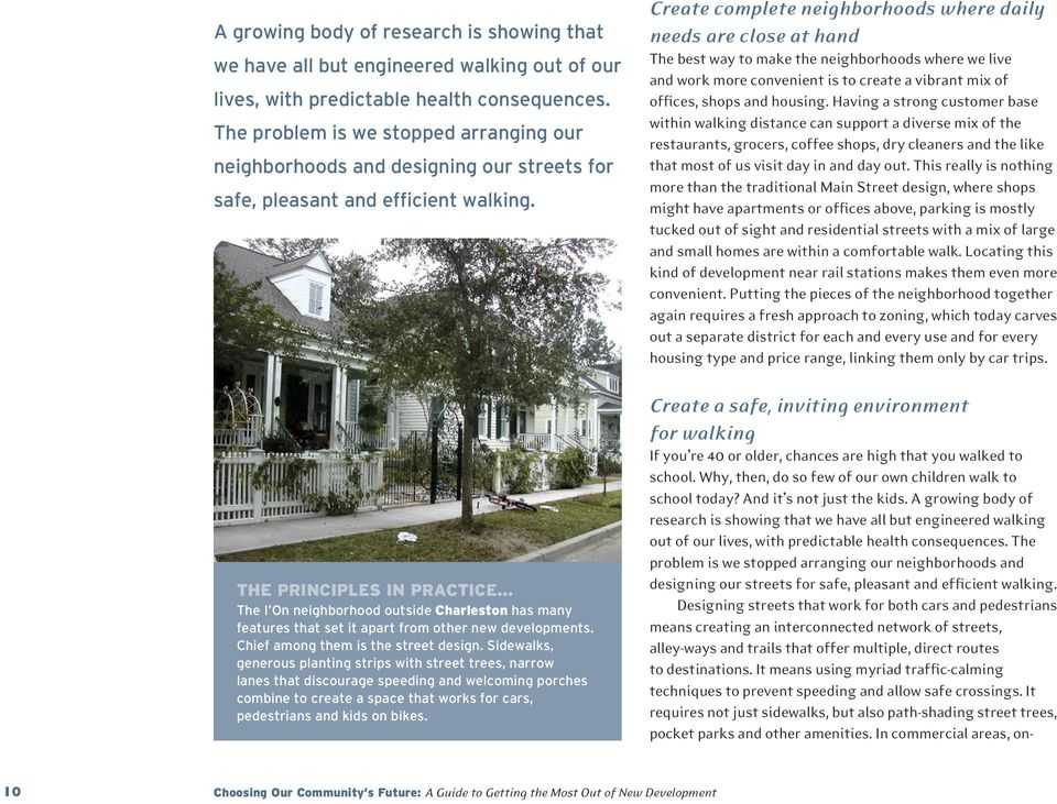 THE PRINCIPLES IN PRACTICE The I On neighborhood outside Charleston has many features that set it apart from other new developments. Chief among them is the street design.