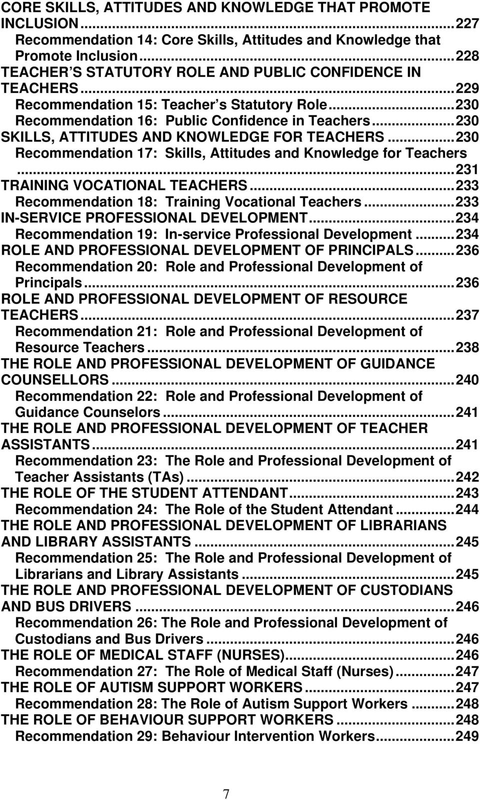 ..230 SKILLS, ATTITUDES AND KNOWLEDGE FOR TEACHERS...230 Recommendation 17: Skills, Attitudes and Knowledge for Teachers...231 TRAINING VOCATIONAL TEACHERS.