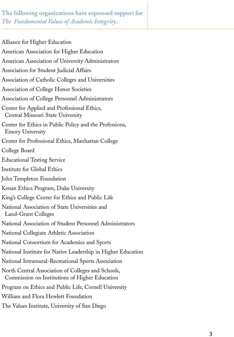 Universities Association of College Honor Societies Association of College Personnel Administrators Center for Applied and Professional Ethics, Central Missouri State University Center for Ethics in