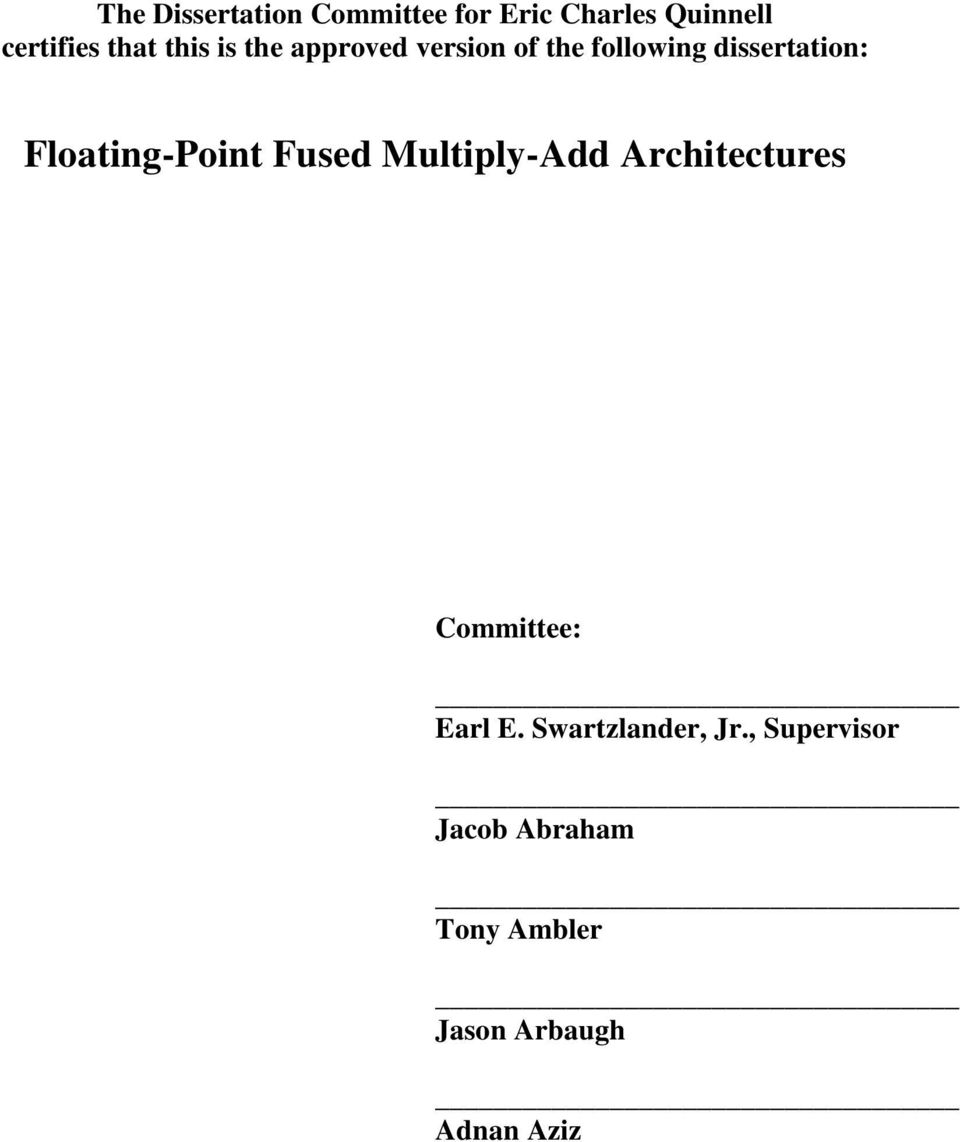 Floating-Point Fused Multiply-Add Architectures Committee: Earl E.