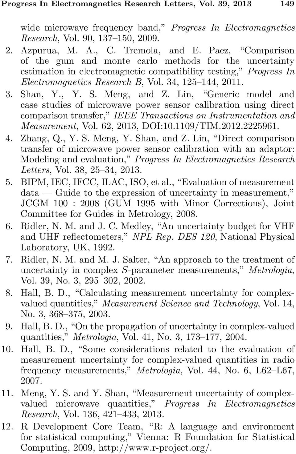 , Y. S. Meng, and Z. Lin, Generic model and case studies of microwave power sensor calibration using direct comparison transfer, IEEE Transactions on Instrumentation and Measurement, Vol.