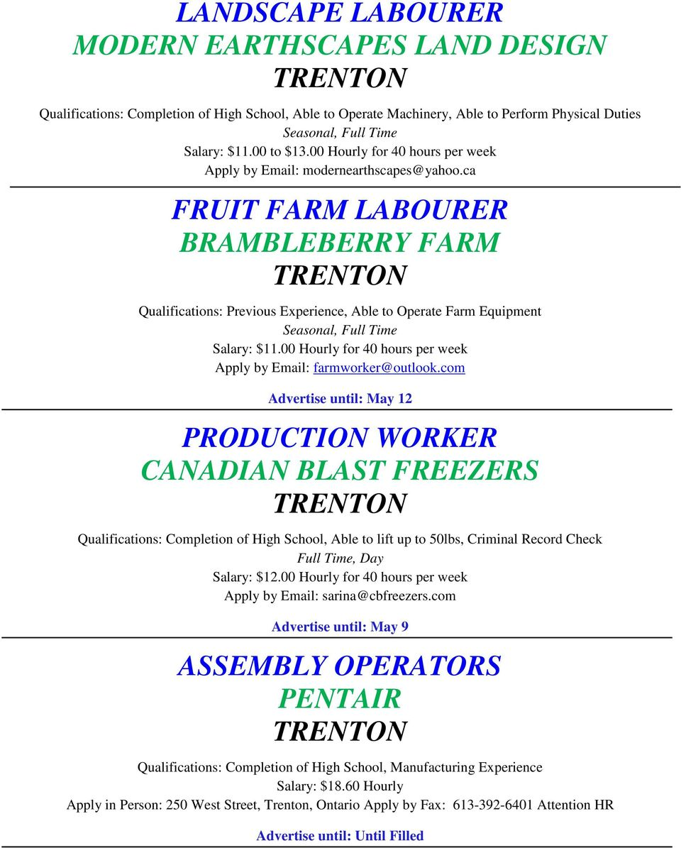 ca FRUIT FARM LABOURER BRAMBLEBERRY FARM Qualifications: Previous Experience, Able to Operate Farm Equipment Seasonal, Full Time Salary: $11.