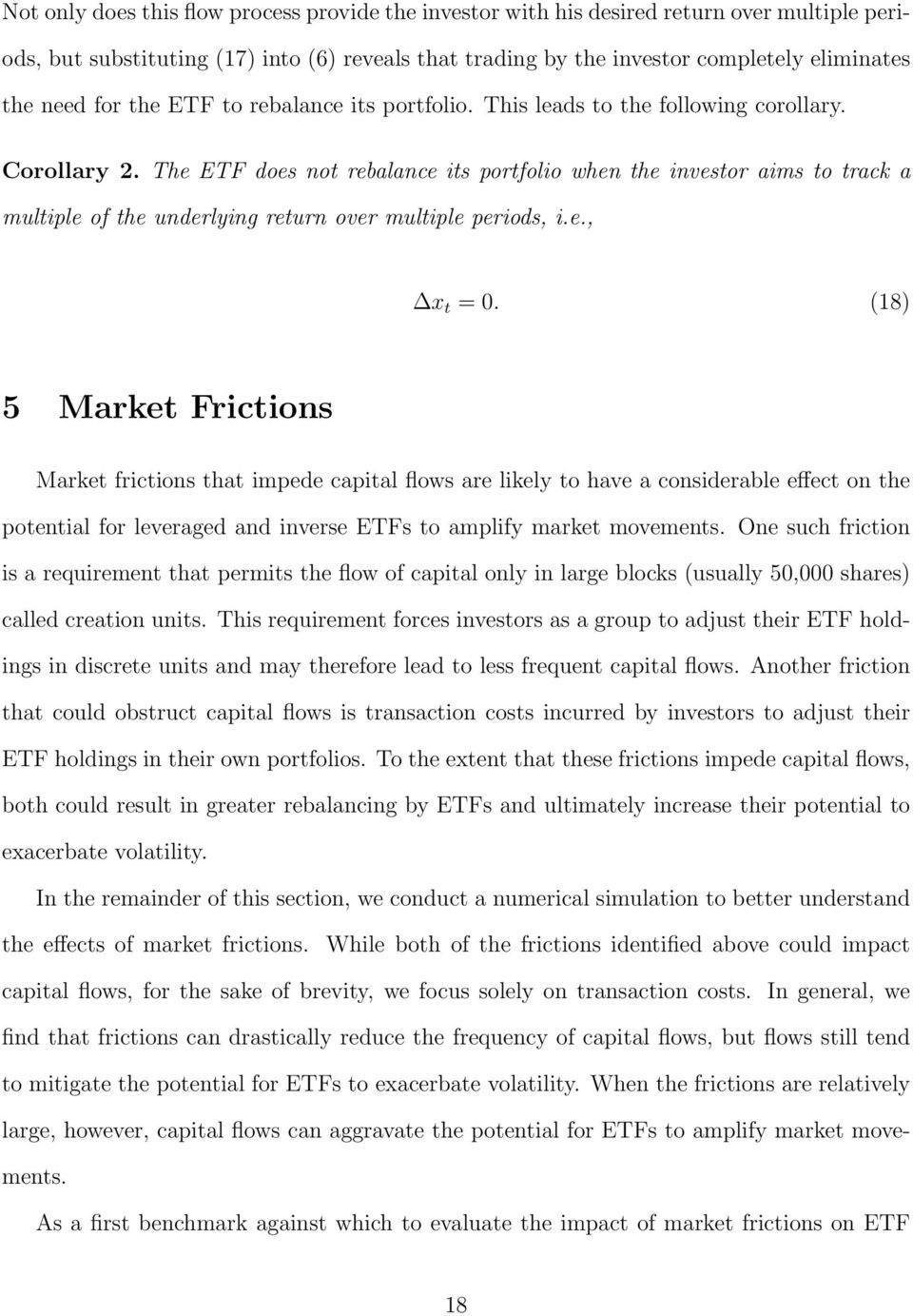 The ETF does not rebalance its portfolio when the investor aims to track a multiple of the underlying return over multiple periods, i.e., x t = 0.
