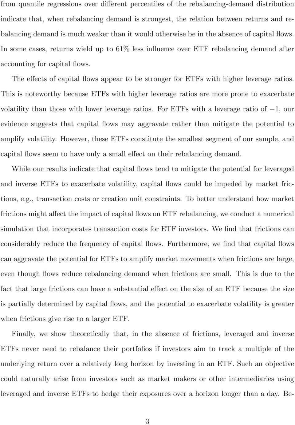 The effects of capital flows appear to be stronger for ETFs with higher leverage ratios.