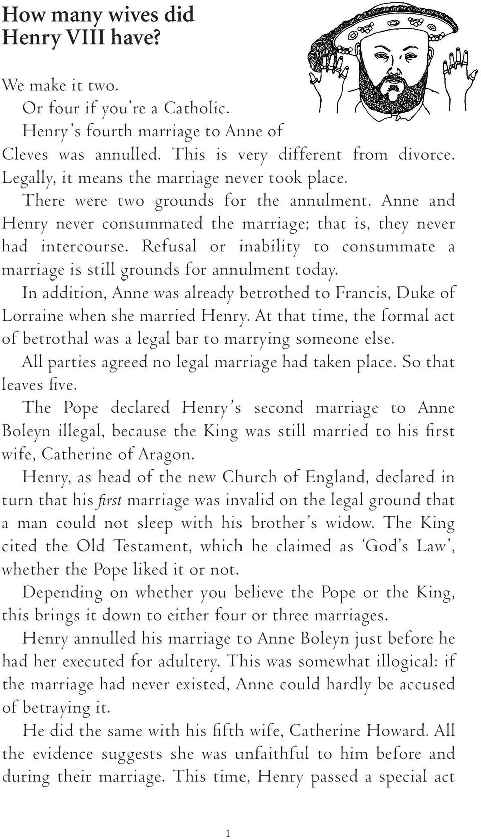 Refusal or inability to consummate a marriage is still grounds for annulment today. In addition, Anne was already betrothed to Francis, Duke of Lorraine when she married Henry.