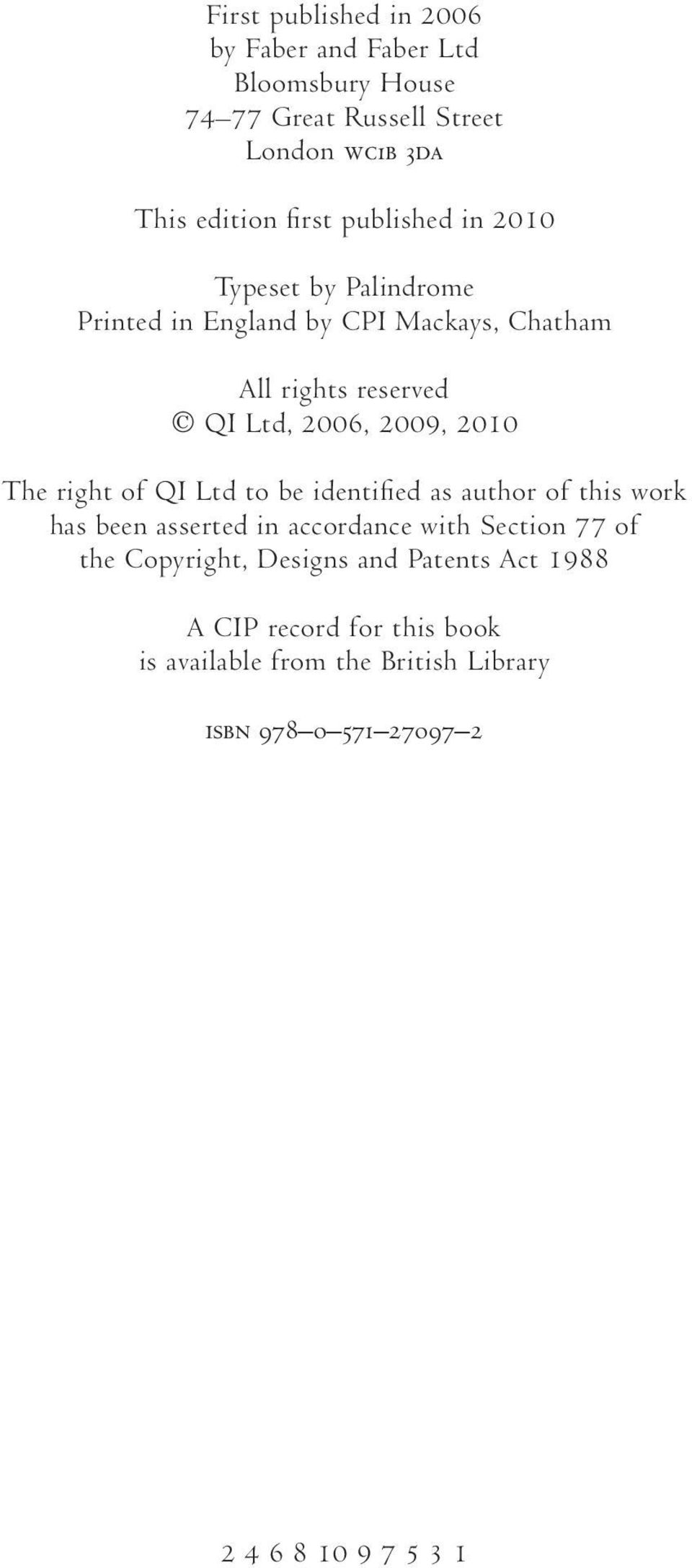 The right of QI Ltd to be identified as author of this work has been asserted in accordance with Section 77 of the Copyright,