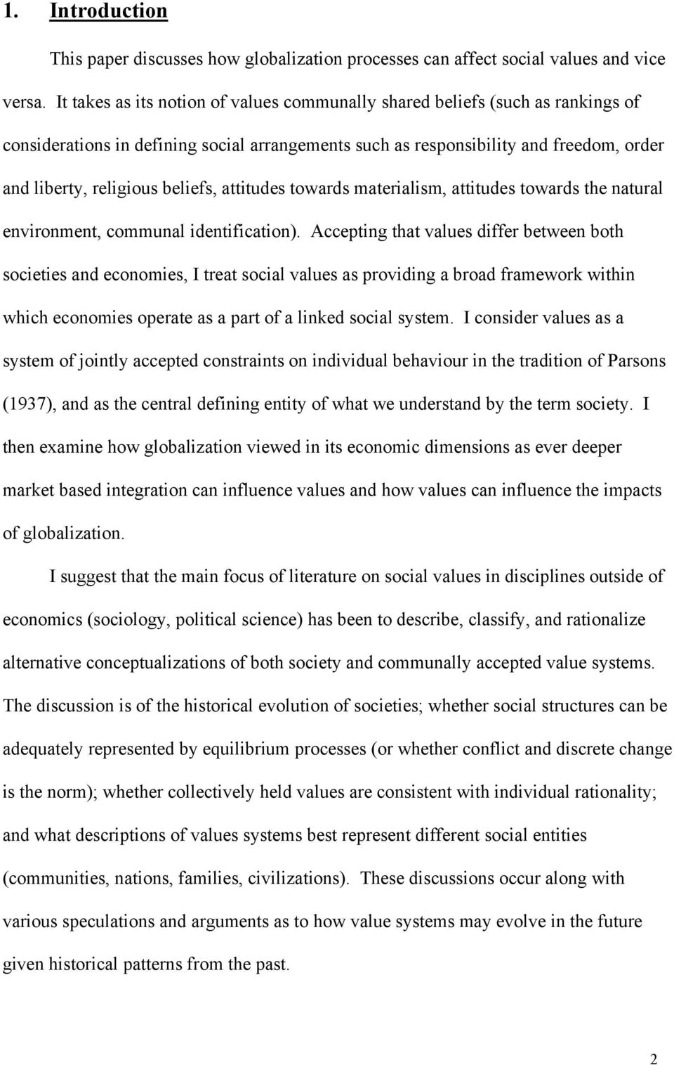 beliefs, attitudes towards materialism, attitudes towards the natural environment, communal identification).