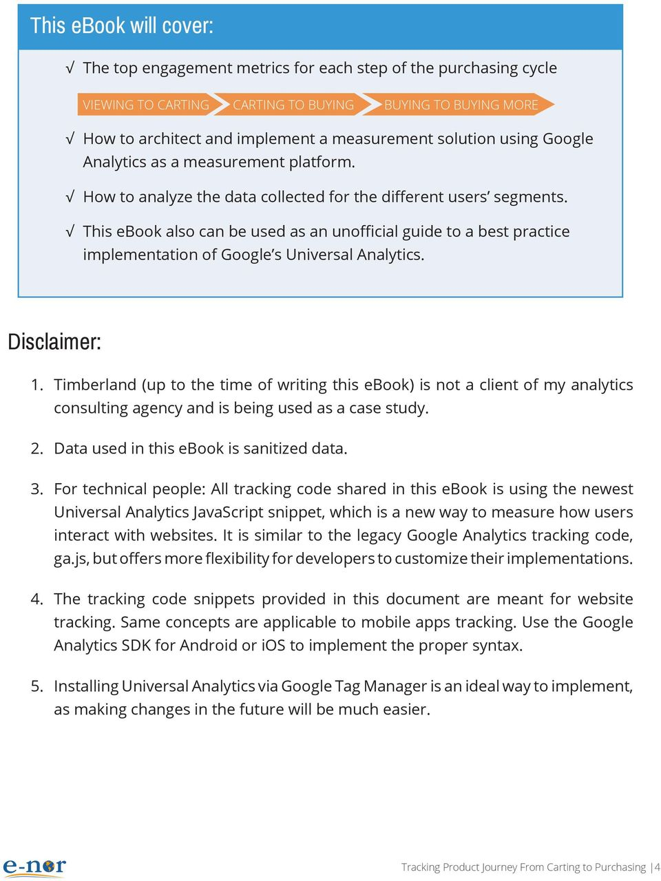 This ebook also can be used as an unofficial guide to a best practice implementation of Google s Universal Analytics. Disclaimer: 1.