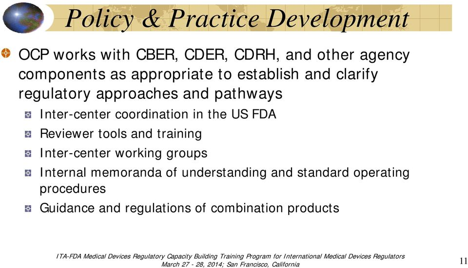 coordination in the US FDA Reviewer tools and training Inter-center working groups Internal