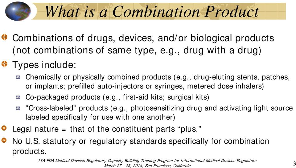 g., photosensitizing drug and activating light source labeled specifically for use with one another) Legal nature = that of the constituent parts plus. No U.S.
