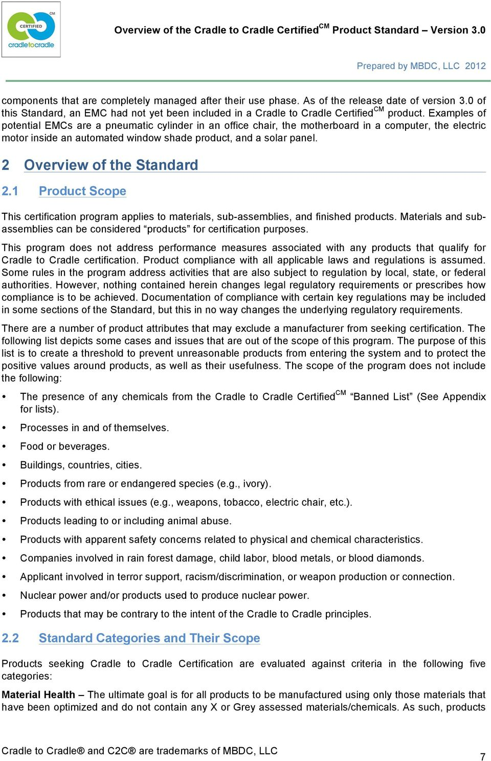2 Overview of the Standard 2.1 Product Scope This certification program applies to materials, sub-assemblies, and finished products.