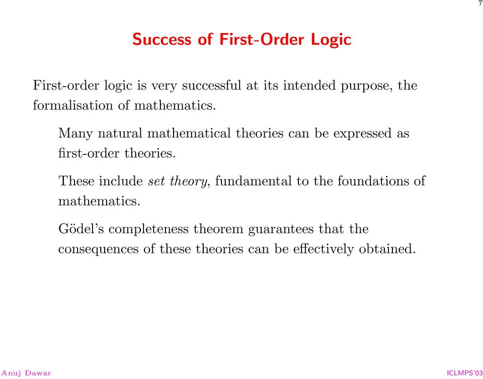 Many natural mathematical theories can be expressed as first-order theories.