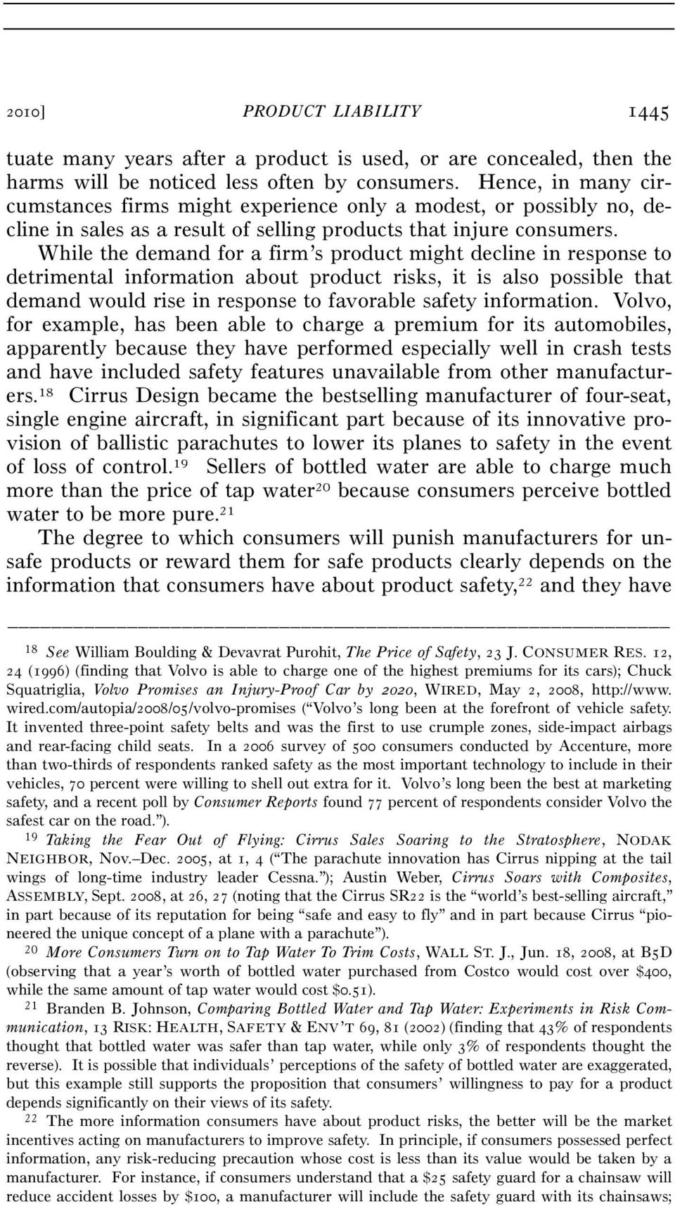 While the demand for a firm s product might decline in response to detrimental information about product risks, it is also possible that demand would rise in response to favorable safety information.
