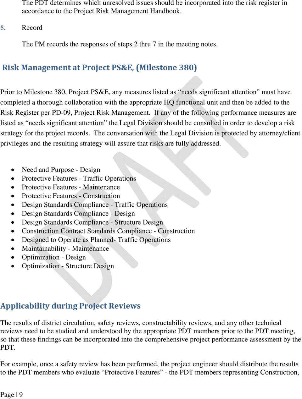 Risk Management at Project PS&E, (Milestone 380) Prior to Milestone 380, Project PS&E, any measures listed as needs significant attention must have completed a thorough collaboration with the