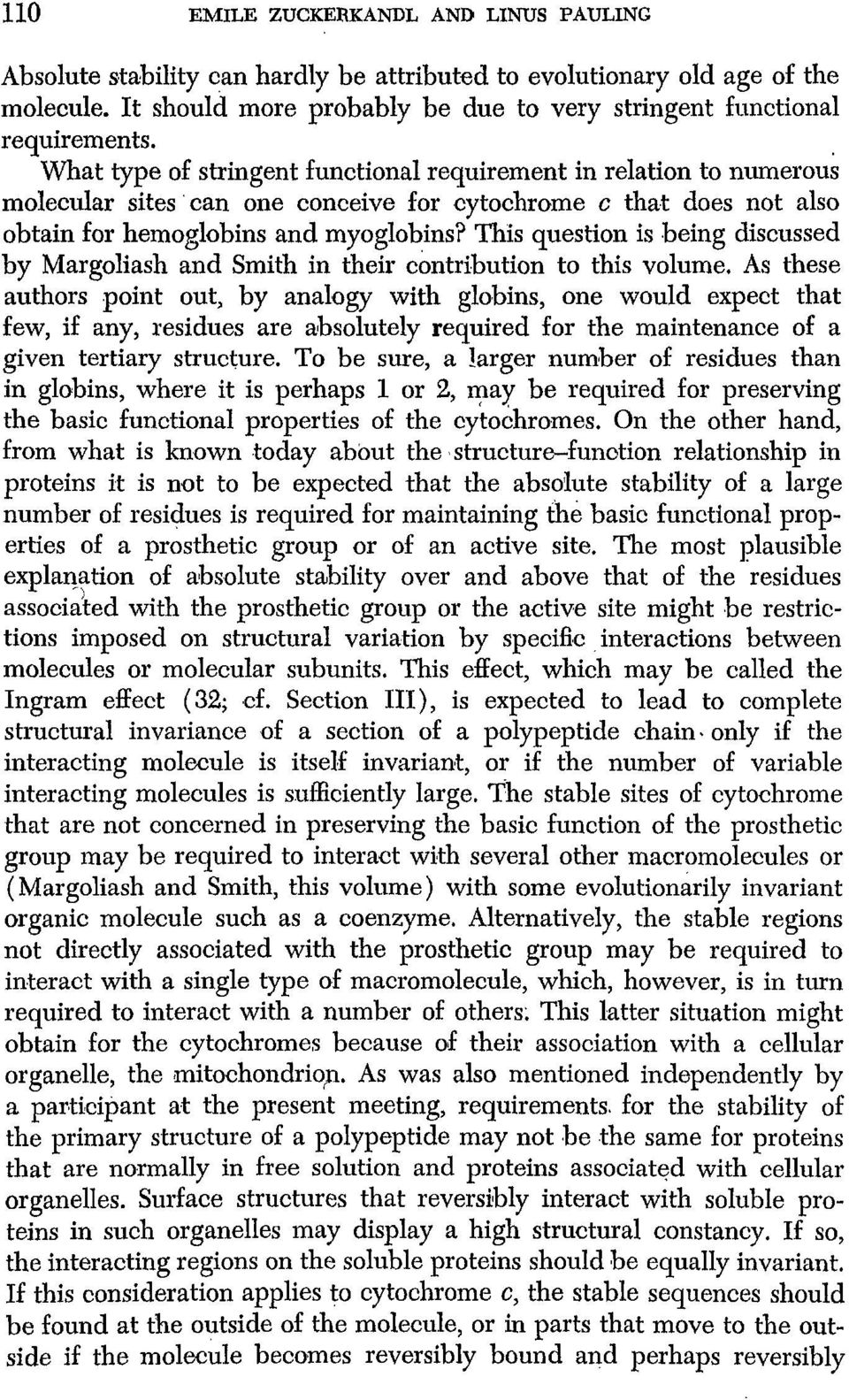 This question is being discussed by Margoliash and Smith in their contribution to this volume, As these authors point out, by analogy with globins, one would expect that few, if any, residues are