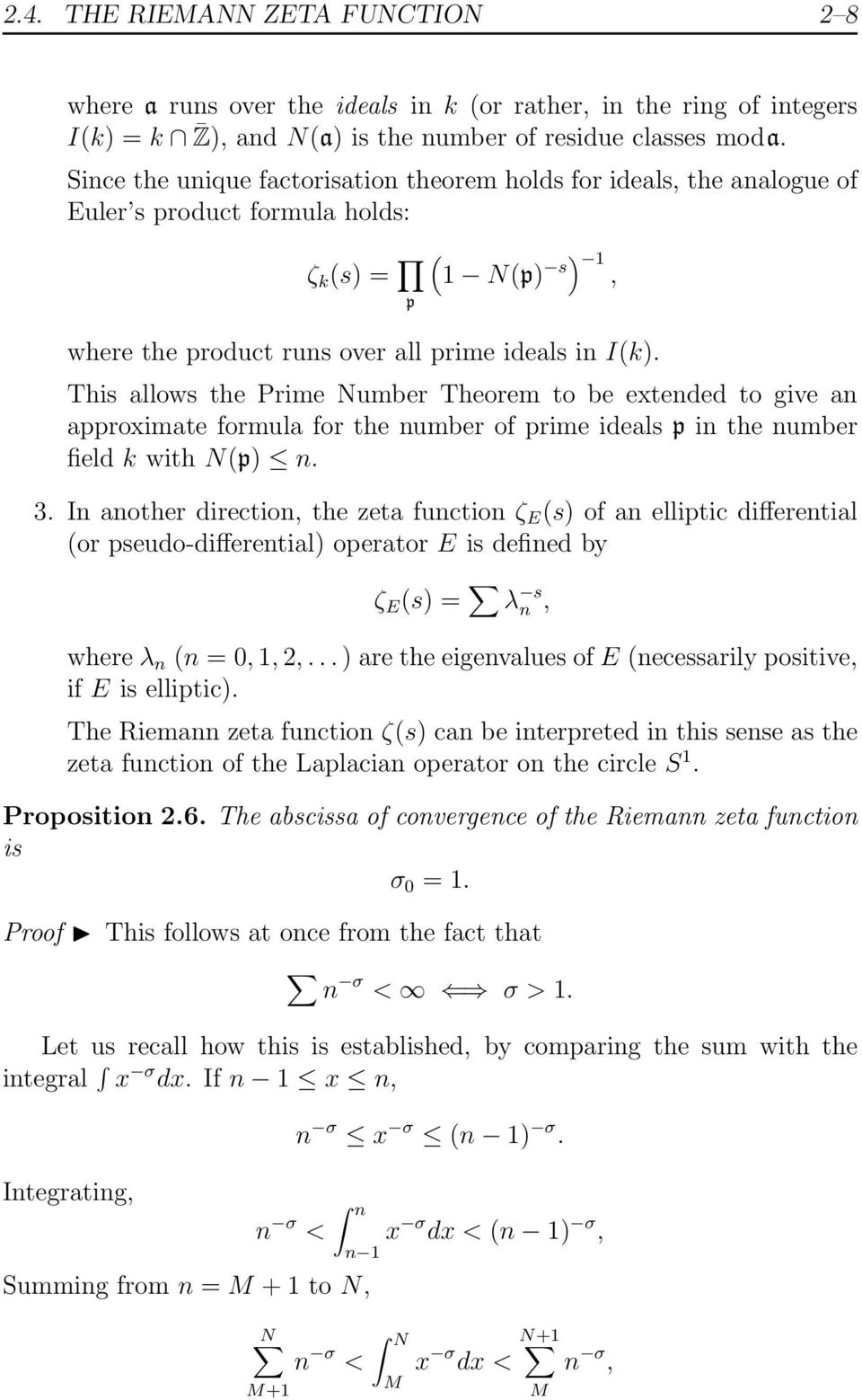 This allows the Prime Number Theorem to be extended to give an approximate formula for the number of prime ideals p in the number field k with N(p) n. 3.