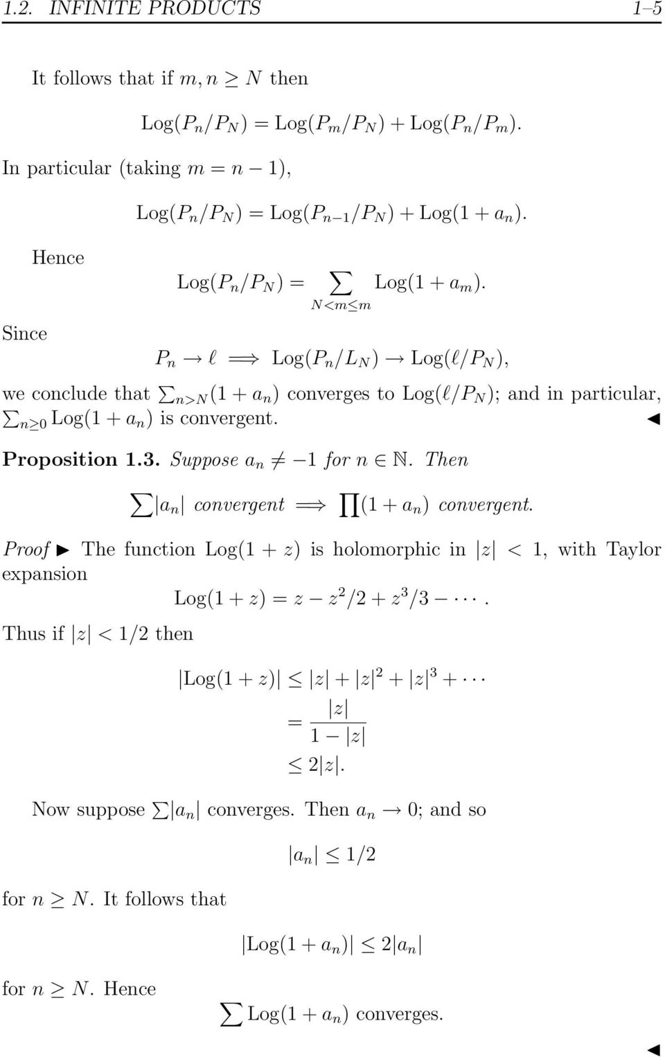 N<m m Since P n l = Log(P n /L N ) Log(l/P N ), we conclude that n>n( + a n ) converges to Log(l/P N ); and in particular, n 0 Log( + a n ) is convergent. Proposition.3.