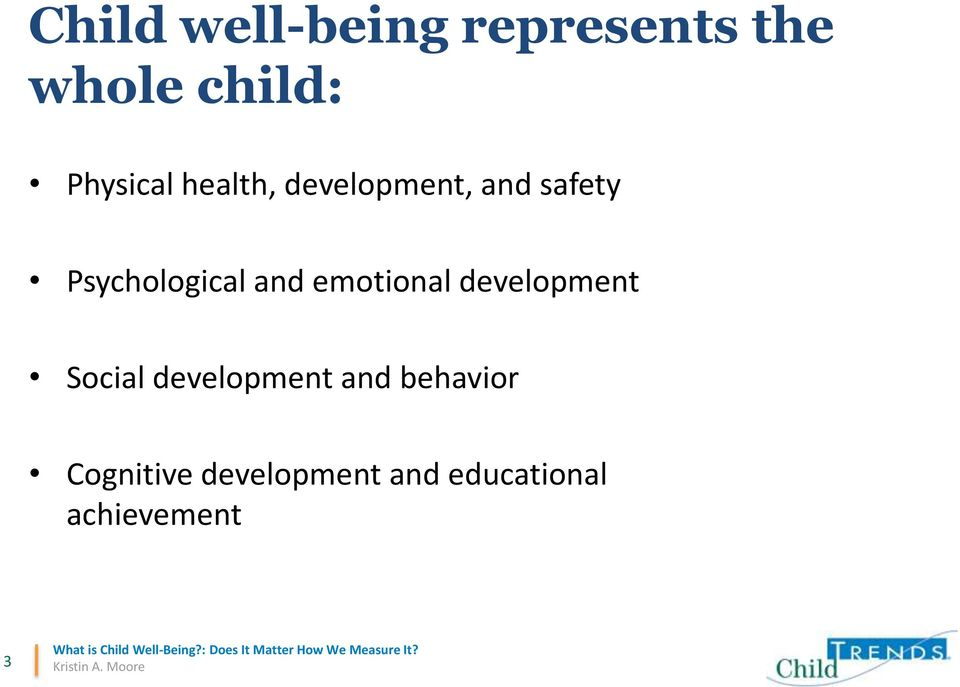 Psychological and emotional development Social