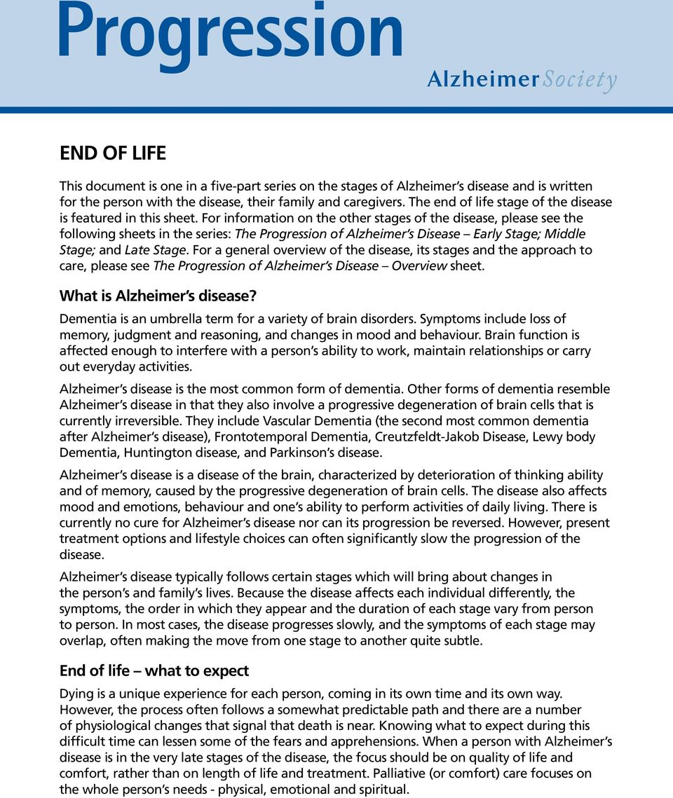 For information on the other stages of the disease, please see the following sheets in the series: The Progression of Alzheimer s Disease Early Stage; Middle Stage; and Late Stage.