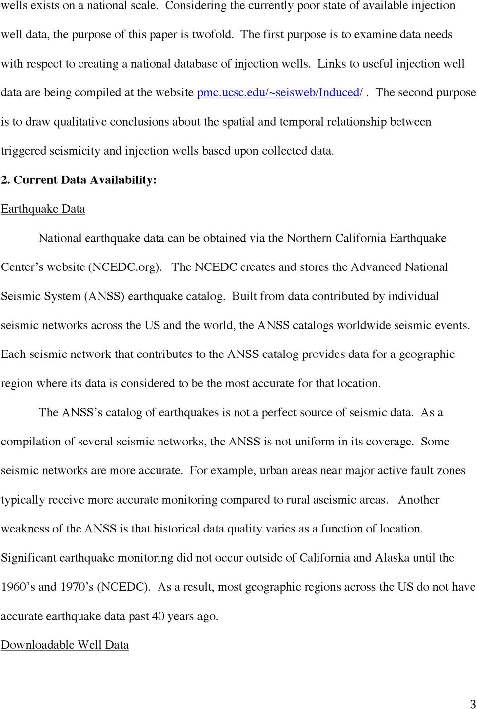 edu/~seisweb/induced/. The second purpose is to draw qualitative conclusions about the spatial and temporal relationship between triggered seismicity and injection wells based upon collected data. 2.